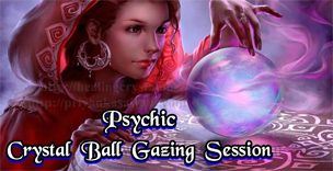 Crystal  Ball  Gazing   Session  / Consultation