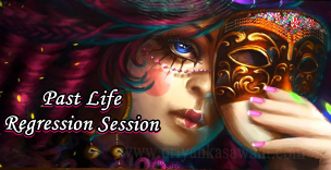 Past  Life  Regression  Session / Consultation